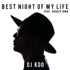 Best Night Of My Life - DJ Koo