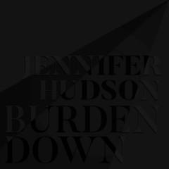 Burden Down (Single) - Jennifer Hudson