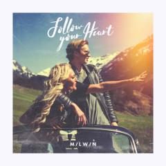 Follow Your Heart (Single) - Milwin, Sha