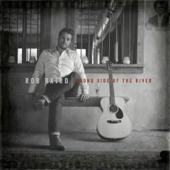 Wrong Side Of The River - Rob Baird