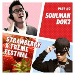 Strawberry X-treme Festival Part.2 - Soulman,Dok2