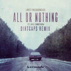 All Or Nothing (Dirtcaps Remix) (Single)