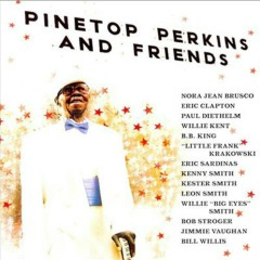 Pinetop Perkins & Friends - Pinetop Perkins