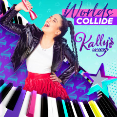 Worlds Collide (Single) - KALLY'S Mashup Cast, Maia Reficco