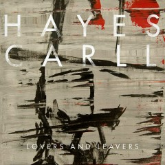 Lovers And Leavers - Hayes Carll