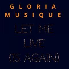 Let Me Live (15 Again)