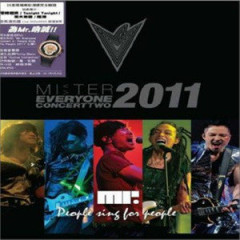 Everyone Concert Two: People Sing For People 2011 Live (Disc 3) - Mr.