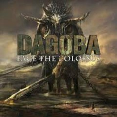 Face The Colossus - Dagoba