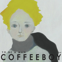 To Be A Man - Coffee Boy