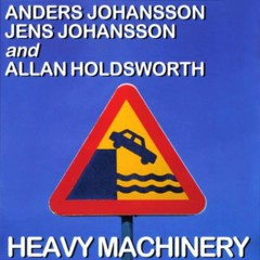 Heavy Machinery - Allan Holdsworth