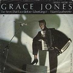 I've Seen That Face Before (Libertango) - Grace Jones