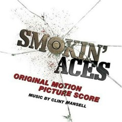 Smokin' Aces OST (Pt.1) - Clint Mansell