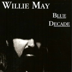 Blue Decade - Willie May