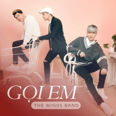 Gọi Em (Single) - The Wings Band
