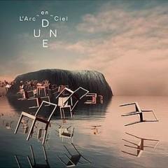 Dune 10th Anniversary Edition (CD1)  - L'Arc ~ en ~ Ciel