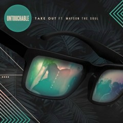 TAKE OUT - Untouchable