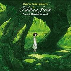 Rasmus Faber presents Platina Jazz ~Anime Standards Vol.5~