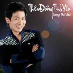 Thiên Đường Tình Yêu - Dương Thái Bảo