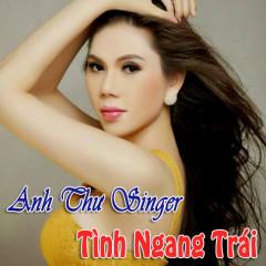 Tình Ngang Trái - Anh Thư Nguyễn