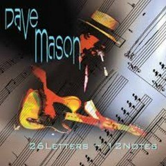 26 Letters 12 Notes - Dave Mason
