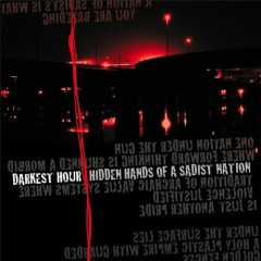 Hidden Hands of a Sadist Nation (Re-released 2004) - Darkest Hour