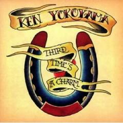 Third Time's A Charm - Ken Yokoyama
