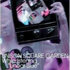 リニアブルーを聴きながら (Linear Blue wo Kikinagara) - UNISON SQUARE GARDEN