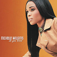 Do You Know - Michelle Williams
