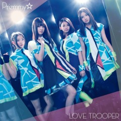 LOVE TROOPER - Prizmmy☆