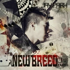 New Breed Part 1 - Jay Park