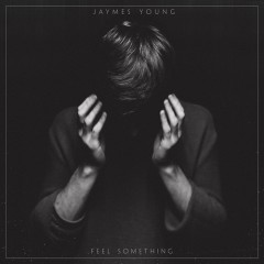 Feel Something - Jaymes Young