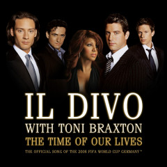 The Time Of Our Lives EP - Il Divo,Toni Braxton