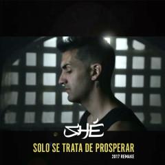 Sólo Se Trata De Prosperar (2017 Remake) (Single)