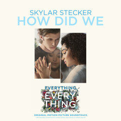 How Did We (Everything, Everything OST) (Single)