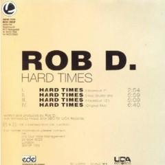 Hard Times - Rob D