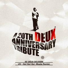 A 20th Deux Anniversary Tribute Part 4  - UV