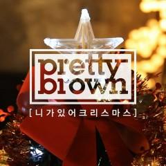 You Are Christmas (Single) - Pretty Brown