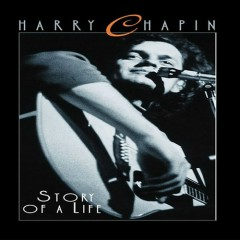 Story Of A Life (Disc 3) - Harry Chapin