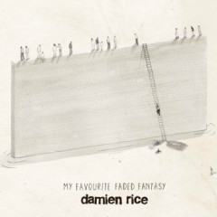 My Favourite Faded Fantasy - Damien Rice