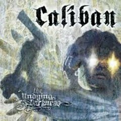 The Undying Darkness - Caliban