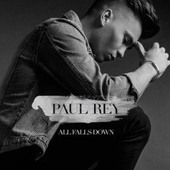 All Falls Down (Single) - Paul Rey