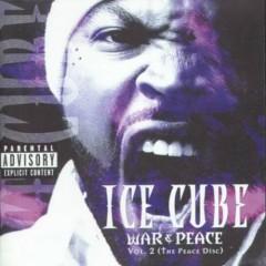 War & Peace Vol. II (The Peace Disc) (CD2) - Ice Cube