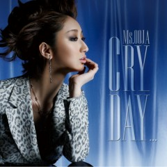 Cry Day... - Ms.OOJA