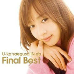 U-ka saegusa IN db - U-ka saegusa IN db Final Best (CD1)