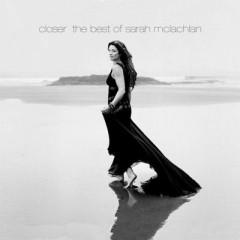 Closer: The Best Of Sarah McLachlan (CD1)