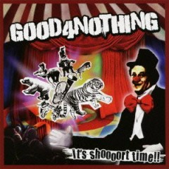 It's Shoooort Time!! (CD1) - GOOD4NOTHING