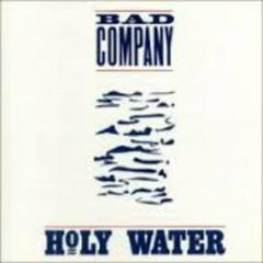 Holy Water - Bad Company
