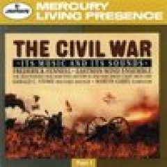 The Collector's Edition CD 20 Fennell The Civil War - The Music And Its Sounds (Part 1) CD 1
