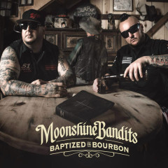 Baptized In Bourbon - Moonshine Bandits