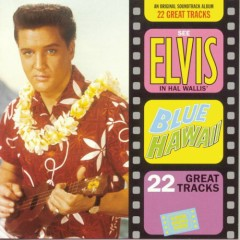 Blue Hawaii. - Elvis Presley